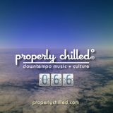 Properly Chilled Podcast #66 (A)