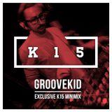Groovekid - Exclusive Mini-Mix for K15 (kalimodjo 15th Anniversary)