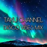 TAKU CHANNEL [DISCO VIBES]