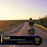 FLUX 05 // Behind the Mic: Erwin