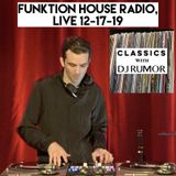 Episode 10 Classics With DJ Rumor: Funktion House Radio, Live 12-17-19