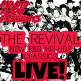Movoto Radio presentes THE REVIVAL QUICK MIX LIVE! (new r&b hip hop classics) *clean*
