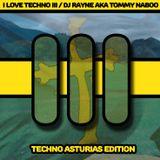 Dj Rayne - I Love Techno 3 (Asturias Edition)
