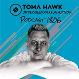 #1806 - Toma Hawk in the mix - #technowillhauntyou