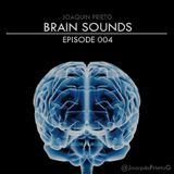 Brain Sounds - Episode 004