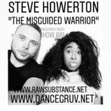 Steve Howerton - The Misguided Warrior's Radio Show 001 Live on Dancegruv.net (8/19/18)
