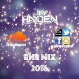 RnB Mix 2016 - DJ Jay Hayden