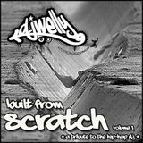 Built From Scratch - Vol 1 (A Tribute to the Hip-Hop DJ)
