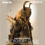 The Border Clash Show #51 on Kane FM 06/08/18