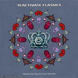 Reactivate Classics Mixed By Daz Saund & Trevor Rockcliffe.