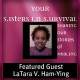 Your Sisters In Survival™ Ft LaTara V. Bussey Part 2