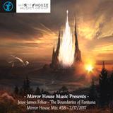 Jesse James Felice - The Boundaries of Fantasia (Mirror House Mix #58)