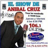 El Show de ANIBAL CRUZ - 15 Marzo 2013