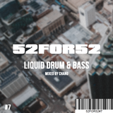 52FOR52#7 - LIQUID DRUM & BASS - Mixed by Chang