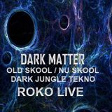 DARK MATTER....RETURN OF THE DARKNESS....ROKO LIVE....(Tracklist & D/L)