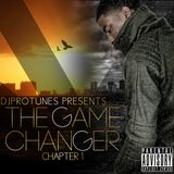 "DJPROTUNES PRESENTS ""THE GAME CHANGER"" CHAPTER 1 MIX CD"