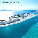 Ludovic Desmond Greek Summer 2016 Mix Session