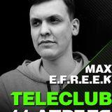 Max E.F.R.E.E.K. - Live @ TeleClub 11.04.15