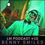 Loud Mouth Podcast ♯10 Benny Smiles