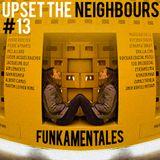 Upset The Neighbours #13
