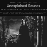 Unexplained Sounds - The Recognition Test # 97
