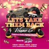 #LetsTakeThemBackVol6 - Old School RnB And Hiphop - Mixed By @DjNyari