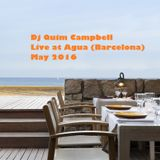 Dj Quim Campbell Live at AGUA (Barcelona) - MAY 2016