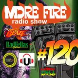 More Fire Radio Show #120 Week of Oct 3rd 2016 with Crossfire from Unity Sound