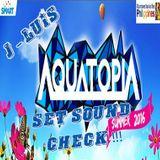 AQUATOPIA2016 SET SOUND CHECK