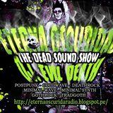 Dead Sound Show # 139 Old Post Punk - Darke Wave - New Wave