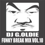 DJ G.Oldie FUNKY BREAK Mix VOL10