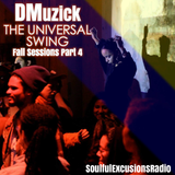 DMuzick - The Universal Swing (The Fall Sessions 2017) Pt.4