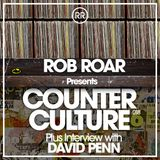 Rob Roar Presents Counter Culture. The Radio Show 018 - Guest David Penn