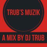 Trub's Muzik