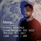 Soundtracking The Void w/ Thomas Ragsdale - 7.2.2016