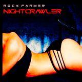 NIGHTCRAWLER - Rock Farmer Spring Mix - 2017
