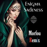 Enigma  Sadeness ☩ Morfou (Re-Edit and Remix)