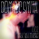 WALK T&LK Mixcast 002 | Dominic Smith