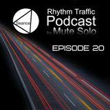 Rhythm Traffic Radio Show episode 20 by Mute Solo