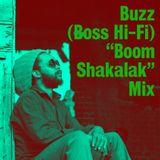 "Buzz (Boss Hi-Fi) ""Boom Shakalak"" Mix"
