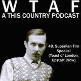 49. SuperFan Tim Speaks!