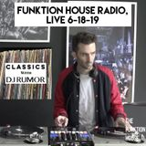 Episode 5 Classics With DJ Rumor: Funktion House Radio, Live 6-18-19