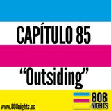Capítulo 85 808 Nights, OUTSIDING!
