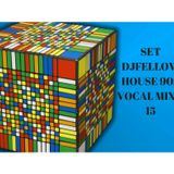 SET DJ FELLOW HOUSE 90S VOCAL MIX # 15