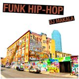 "Dj Makala ""Funk Hip Hop Mix"""