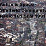 Astrix & Space - Sheffield Community Radio 101.5FM 1991