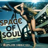 ★Carlos Mega Mix - Space of Soul (Episode #1)