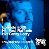 The Dog & Pony Radio Show #026: Guest Crazy Larry