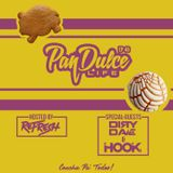 """The Pan Dulce Life"" With DJ Refresh - Episode 46 feat. DJ Dirty Dave & DJ Hook"