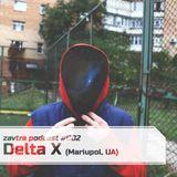 ZAVTRA PODCAST #002: Delta X